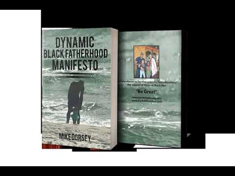 "Black Fathers, NOW! Ep: 62-The Story Behind The New Book, ""Dynamic Black Fatherhood Manifesto"""