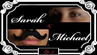 あるカップルの Short Story – Sarah and Michael ep 4
