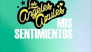 LOS ANGELES AZULES FT  XIMENA SARIÑANA MIS SENTIMIENTOS