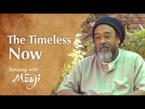 Mooji Release: The Timeless Now