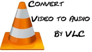 image of How to convert Video to audio using Vlc media player