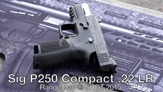 2. Sig Sauer P250 Compact 22 at SHOT Show 2015 Range Day