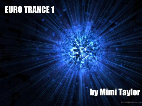 Euro Trance Mix 1 - by Mimi Taylor 1