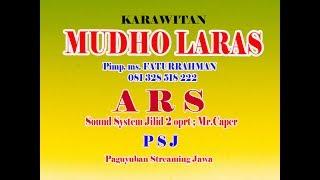 streaming  oleh ALBINO COKEK - Live Krwt.MUDHO LARAS  // ARS sound Jilid 2 Mr.CAPER
