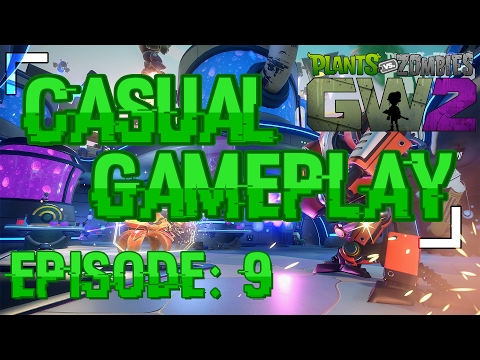 Plants Vs Zombies Garden Warfare 2   Casual Gameplay - Episode 9 [206]