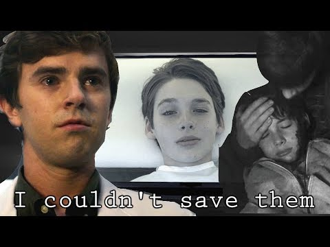 The Good Doctor || I Couldn't Save Them