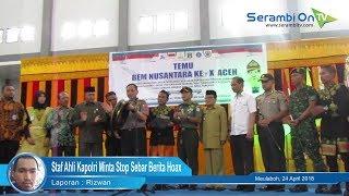 Temu BEM Nusantara di Meulaboh, Staf Ahli Kapolri Minta Stop Sebar Berita Hoax