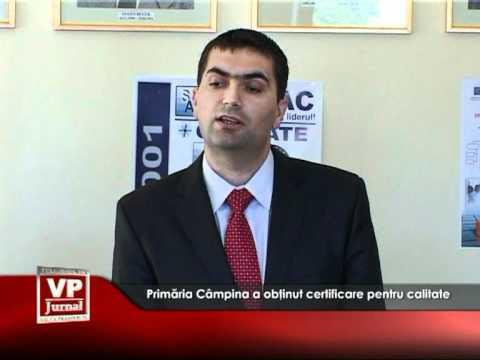 Primăria Câmpina a obţinut certificare pentru calitate