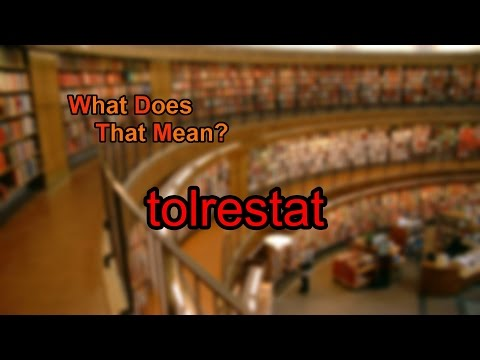 What does tolrestat mean?