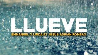 Emmanuel Y Linda (de Rojo) -llueve- Feat. Jesús Adrián Romero [lyric Video]