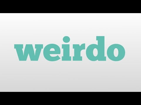 weirdo meaning and pronunciation