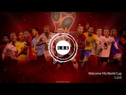 LUG - Welcome Fifa World Cup Russia 2018 (Official Audio)