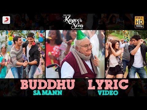 Buddhu Sa Mann Lyric Video – Kapoor & Sons   Sidharth   Alia   Fawad   Rishi Kapoor   Armaan   Amaal