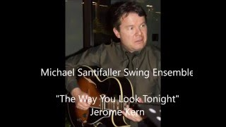Michael Santifaller Swing Project - The Way You Look Tonight