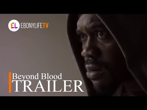 Beyond Blood | Trailer | EbonyLife TV