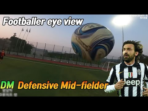 Footballer CDM Defensive midfielder eye view