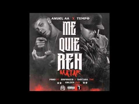 Me Quieren Matar_Tempo ft. Anuel AA