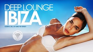 Download Lagu Deep Lounge Ibiza 2018 (Essential Chill Out Songs Mix for Sunsets) Mp3