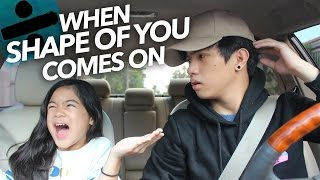 """Video When """"Shape Of You"""" By Ed Sheeran Comes On 