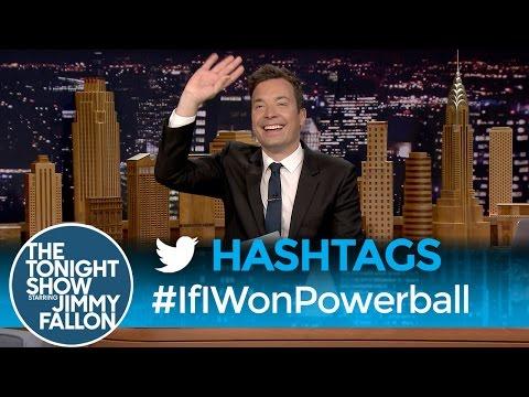 Tonight Show Hashtags  IfIWonPowerball