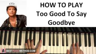 HOW TO PLAY - Bruno Mars - Too Good To Say Goodbye (Piano Tutorial Lesson)