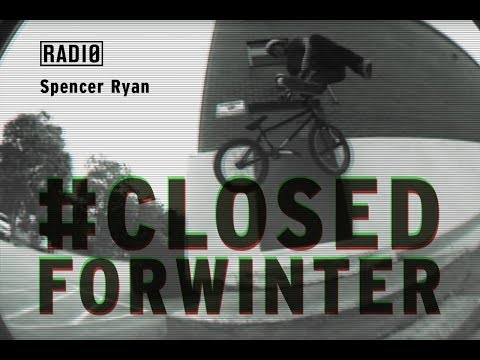 RADIO BIKES BMX: Spencer Ryan #CLOSEDFORWINTER