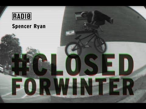 RADIO BIKES BMX: Spencer Ryan #CLOSEDFORWINTER