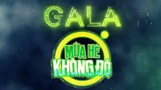 GALA MÙA HÈ KHÔNG ĐỘ | TRAILER