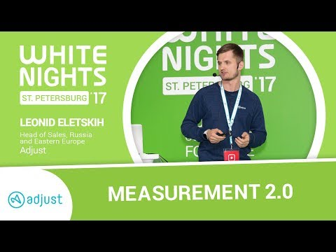 Leonid Eletskih (Adjust) - Measurement 2.0