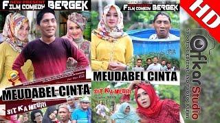 Film Comedy BERGEK - MEUDABEL CINTA Esp. Sit Ka Meuri HD Video Quality @2017