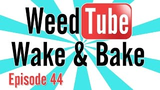 WEEDTUBE WAKE & BAKE! - (Episode 44) by Strain Central