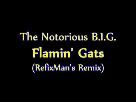 The Notorious BIG - Flamin' Gats (RefixMan's Remix) FREE mp3 download link