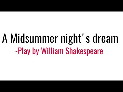 A Midsummer night's dream: Play by William Shakespeare in Hindi summary Explanation & full Analysis
