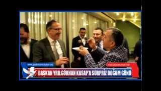 Başkan Yrd Gökhan Kasap'a Sürpriz Doğum Günü