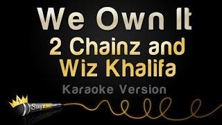 Nonton 2 Chainz and Wiz Khalifa - We Own It (Karaoke Version) Film Subtitle Indonesia Streaming Movie Download