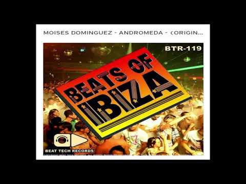 MOISES DOMINGUEZ - ANDROMEDA - (ORIGINAL MIX) BEAT TECH RECORDS