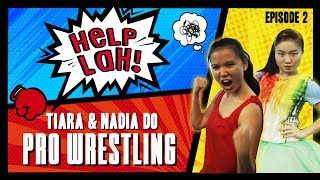 Video HELP LAH! Ep 2: Nadia and Tiara Do PRO WRESTLING! MP3, 3GP, MP4, WEBM, AVI, FLV Maret 2019