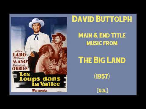 David Buttolph: The Big Land (1957)