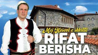 Rifat Berisha - Moj Kosove E Shkrete