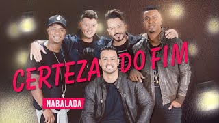 Video Grupo Nabalada - Certeza do Fim (Video Lyric Oficial) MP3, 3GP, MP4, WEBM, AVI, FLV Oktober 2018