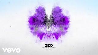 Zedd & Bahari - Addicted To A Memory (Audio)