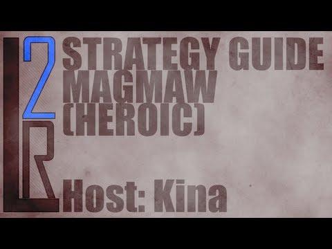 LearntoRaid's Magmaw Strategy Guide (Heroic) (видео)