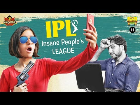 IPL - Insane People's League || Dheenamma Jeevitham Epi #1 || LOL OK PLEASE