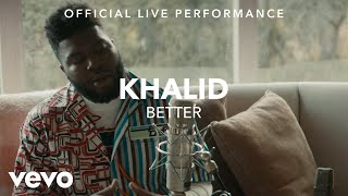 Video Khalid - Better Official Live Performance (Vevo X) MP3, 3GP, MP4, WEBM, AVI, FLV Desember 2018