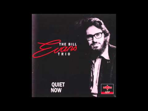 Bill Evans Trio – Quiet Now (Full Album)
