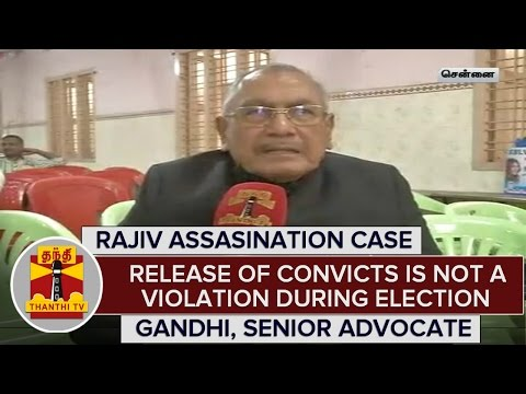 Release-Of-Rajiv-Case-Convicts-is-not-a-Violation-During-Election-05-03-2016