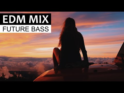EDM MIX 2018 - Best of Future Bass & Dance Music - Thời lượng: 1 giờ.