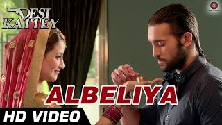 Albeliya Official Video HD | Desi Kattey