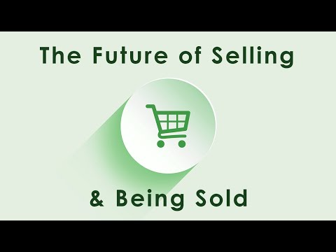 The Future Of Selling & Being Sold - Consumerism & The Internet