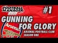 Arsenal FM17 | GUNNING FOR GLORY | Part 1 | SUMMER TRANSFER UPDATE | Football Manager 2017